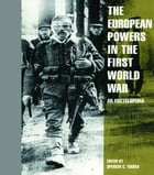 The European Powers in the First World War: An Encyclopedia