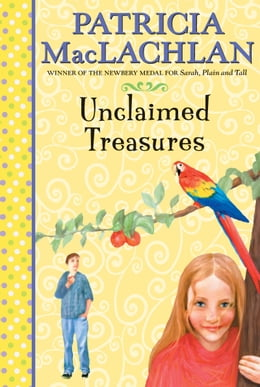 Book Unclaimed Treasures by Patricia MacLachlan