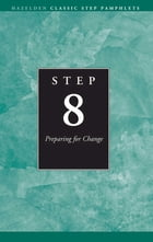 Step 8 AA Preparing for Change: Hazelden Classic Step Pamphlets by Anonymous