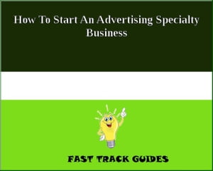 How To Start An Advertising Specialty Business by Alexey