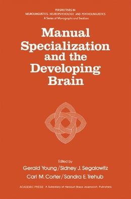 Book Manual Specialization and the Developing Brain by Young, Gerald