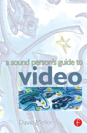 Sound Person's Guide to Video