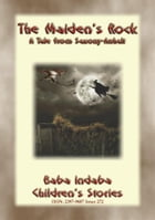 THE MAIDEN'S ROCK – a Children's story from Saxony-Anhalt: Baba Indaba Children's Stories - Issue 272 by Anon E. Mouse