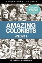 Amazing Colonists by Charles Margerison