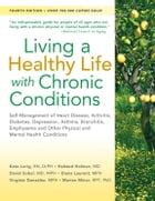 Living a Healthy Life with Chronic Conditions: Self-Management of Heart Disease, Arthritis, Diabetes, Depression, Asthma, Bronchitis, Emphysema and by Kate Lorig, DrPH