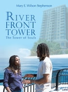 RIVER FRONT TOWER: The Tower of Souls