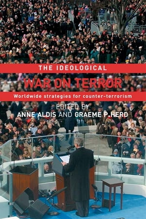 The Ideological War on Terror Worldwide Strategies For Counter-Terrorism