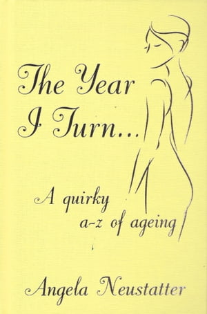 The Year I Turn… A Quirky A-Z of Ageing