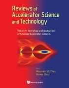 Reviews of Accelerator Science and Technology: Volume 9: Technology and Applications of Advanced Accelerator Concepts by Alexander W Chao