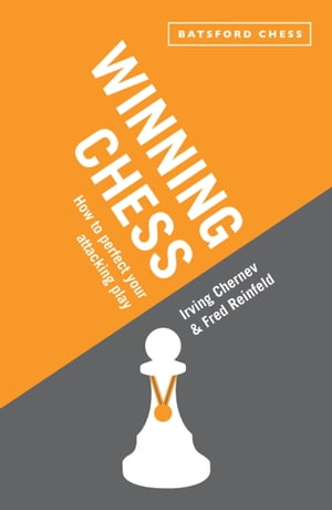 Winning Chess Reissue of the bestselling Irving Chernev instructional classic
