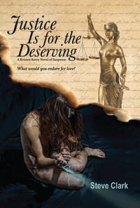Justice Is for the Deserving: A Kristen Kerry Novel of Suspense