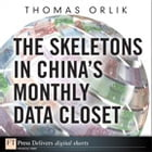 The Skeletons in China's Monthly Data Closet by Thomas Orlik