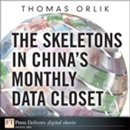 Book The Skeletons in China's Monthly Data Closet by Thomas Orlik