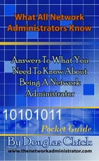 What All Network Administrators Know by Douglas Chick