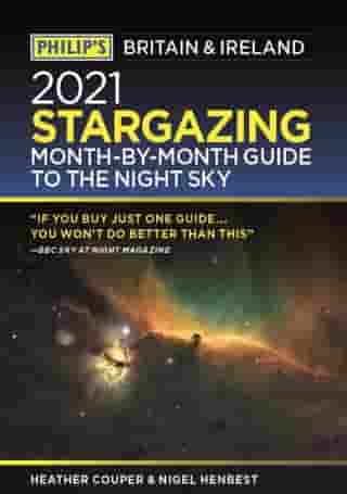 Philip's Stargazing Month-by-Month Guide to the Night Sky Britain & Ireland by Heather Couper