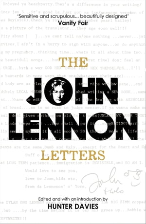 The John Lennon Letters Edited and with an Introduction by Hunter Davies