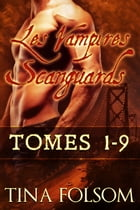 Les Vampires Scanguards - Tomes 1 - 9 (Coffret) by Tina Folsom