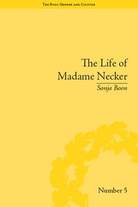 The Life of Madame Necker: Sin, Redemption and the Parisian Salon