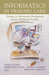 Informatics in Primary Care: Strategies in Information Management for the Healthcare Provider