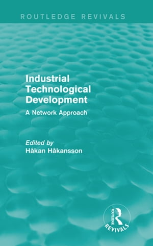 Industrial Technological Development (Routledge Revivals) A Network Approach