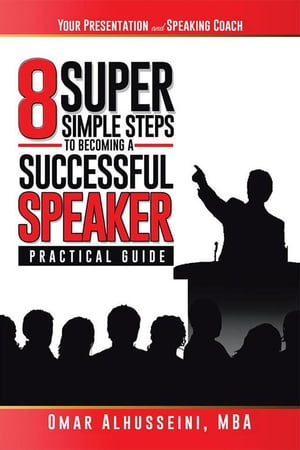 8 Super Simple Steps to Becoming a Successful Speaker Your Presentation & Speaking Coach