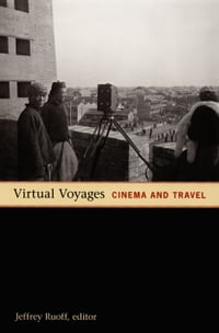 Virtual Voyages: Cinema and Travel