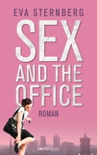 Sex and the Office: Roman by Eva Sternberg