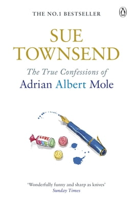 Book True Confessions of Adrian Mole, Margaret Hilda Roberts and Susan Lilian Townsend by Sue Townsend