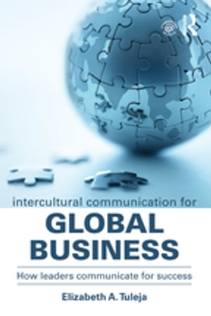 Intercultural Communication for Global Business How leaders communicate for success