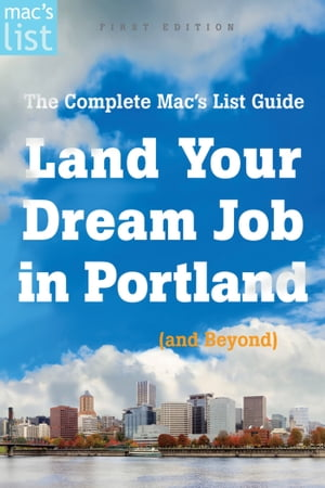 Land Your Dream Job in Portland (and Beyond): The Complete Mac's List Guide