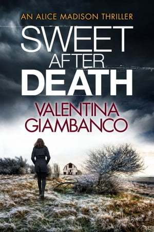 Sweet After Death: A Fast-Paced, Gripping Thriller That Will Keep You Awake at Night! by Valentina Giambanco