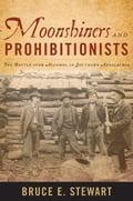 Moonshiners and Prohibitionists e7947f3d-5135-409b-a91c-615c2cf7c040