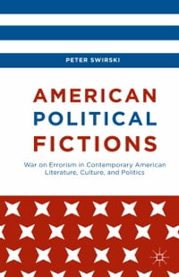 American Political Fictions: War on Errorism in Contemporary American Literature, Culture, and…