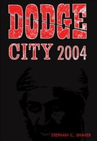 Dodge City 2004 by Stephen Shaver