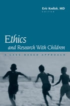 Ethics and Research with Children: A Case-Based Approach