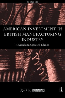 Book American Investment in British Manufacturing Industry by Dunning, John