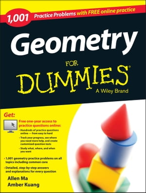 Geometry: 1, 001 Practice Problems For Dummies (+ Free Online Practice)