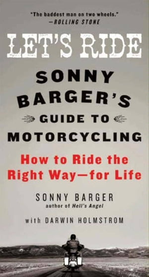 Let's Ride Sonny Barger's Guide to Motorcycling
