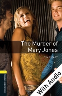 The Murder of Mary Jones - With Audio Level 1 Oxford Bookworms Library