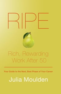 RIPE: Rich, Rewarding Work After 50