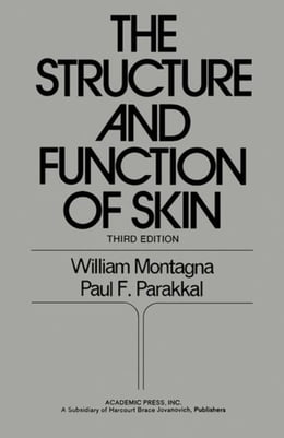 Book The Structure and Function of Skin by Montagna, William