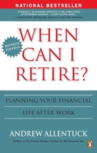 When Can I Retire?: Planning Life After Work by Andrew Allentuck