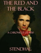 The Red and the Black: A Chronicle of 1830 by Stendhal