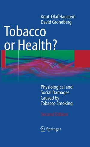 Tobacco or Health?: Physiological and Social Damages Caused by Tobacco Smoking