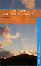 Barrack Room Ballads (Annotated) by Rudyard Kipling