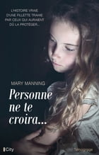Personne ne te croira by Mary Manning