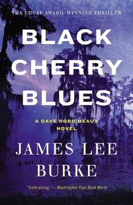 Book Black Cherry Blues: A Novel by James Lee Burke