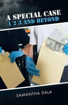 A SPECIAL CASE 1 2 3 AND BEYOND by SAMANTHA DALA