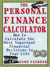 The Personal Finance Calculator: How to Calculate the Most Important Financial Decisions in Your…