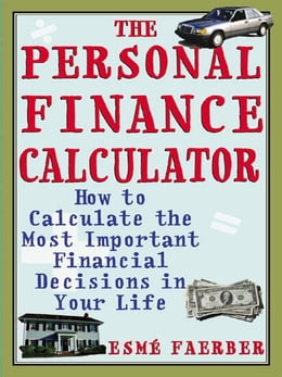Book The Personal Finance Calculator: How to Calculate the Most Important Financial Decisions in Your… by Faerber, Esme